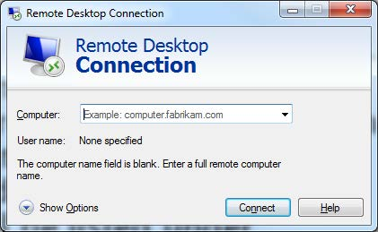 Remote Desktop Connection. Computer: Example: computer.fabrikam.com (dropdown). Username: Non specified. the computer name field is blank. Enter a full remote computer name. Show Options (dropdown) Connect and Help (buttons)