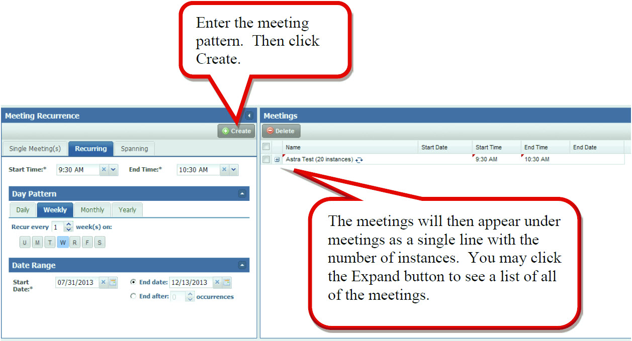 Enter the meeting pattern. Then click Create., The meetings will then appear under meeting as a single line with the number of instances. You may click the Expand button to see a list of all of the meetings.