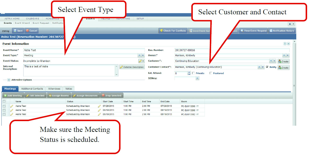 Select Event Type, Select Customer and Contact, Make sure the Meeting Status is scheduled.