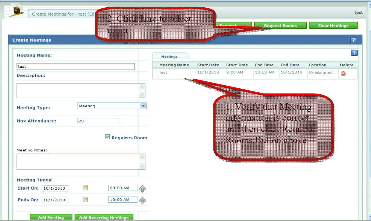 1. Verify that Meeting information is correct and then click Request Rooms Button above. 2. Click here to select room.