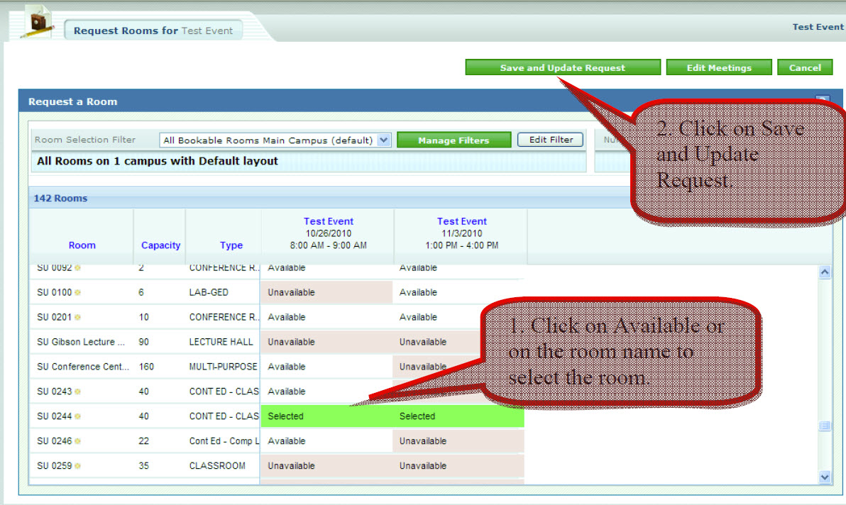 1. Click on Available or on the room name to select the room. 2. Click on Save and Update Request