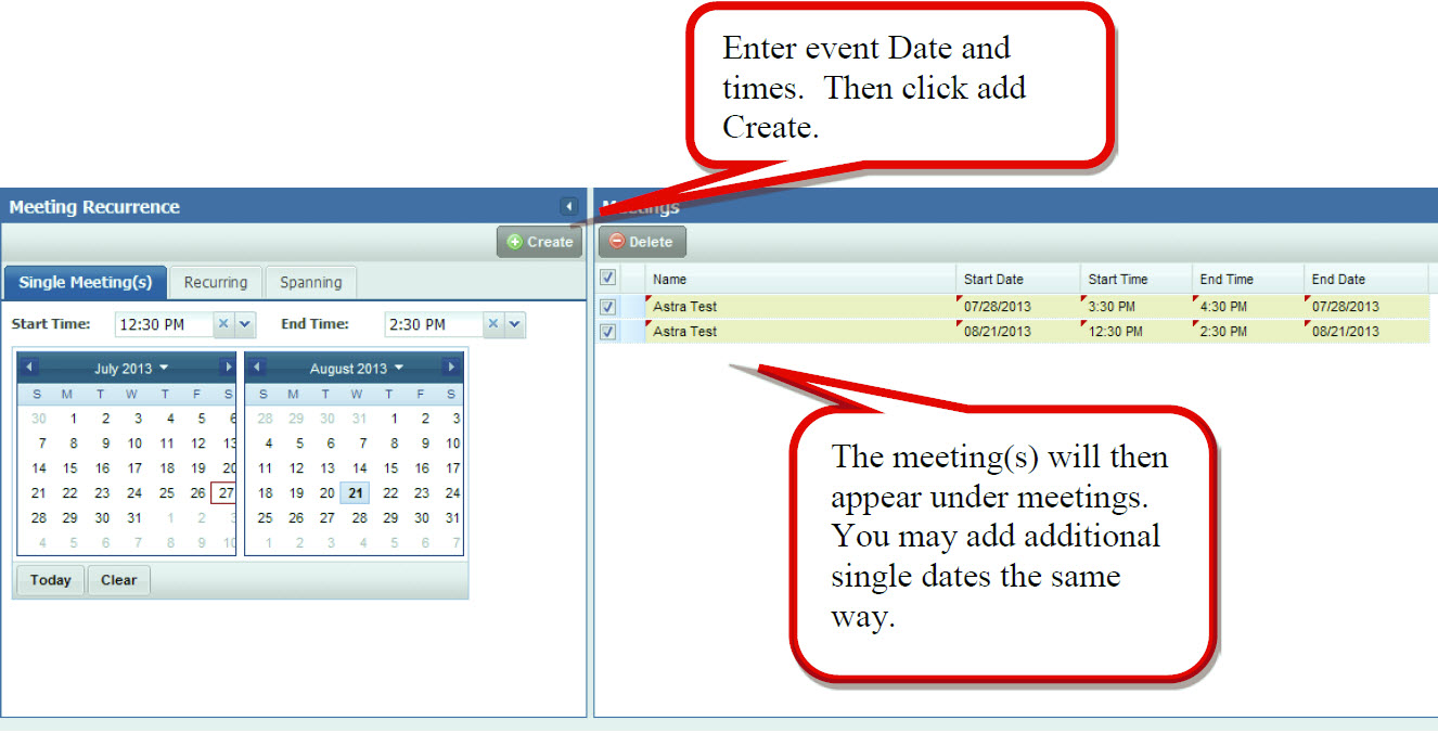 Enter event Date and times. Then click add Create., The meeting(s) will then appear under meetings. You may add additional single dates the same way